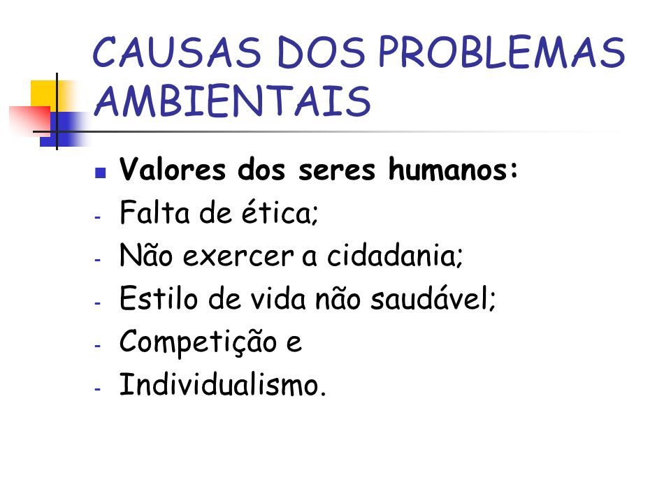 CAUSAS DOS PROBLEMAS AMBIENTAIS