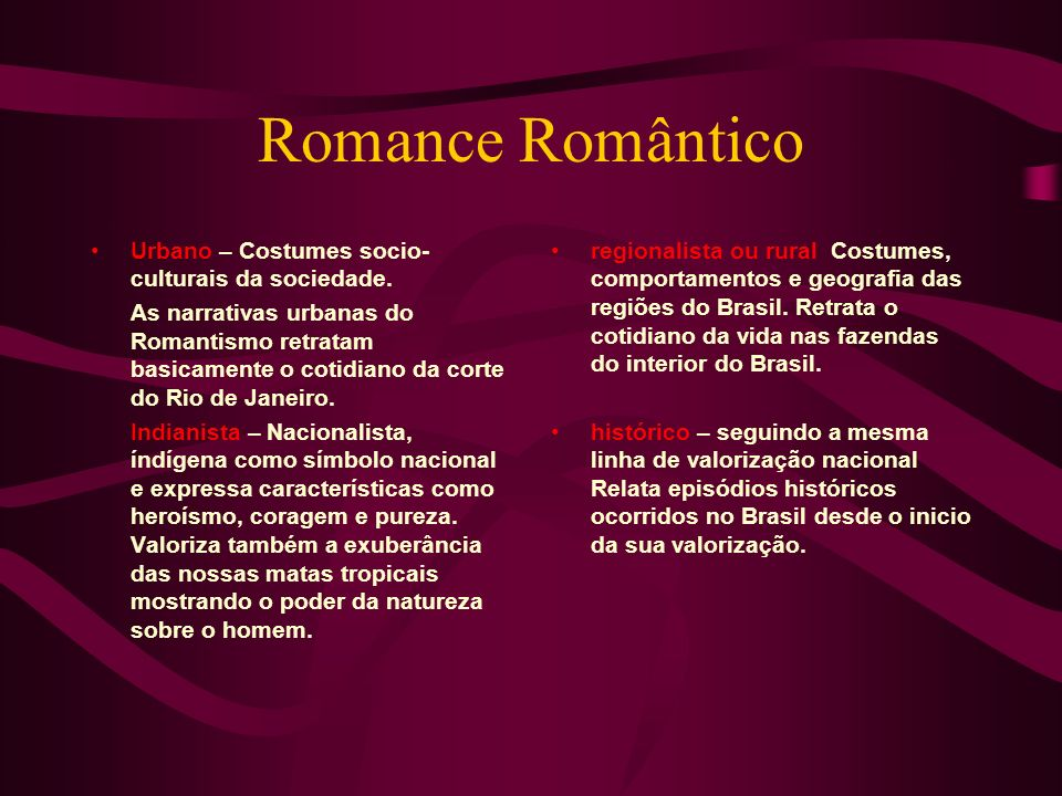 Romance Romântico Urbano – Costumes socio-culturais da sociedade.