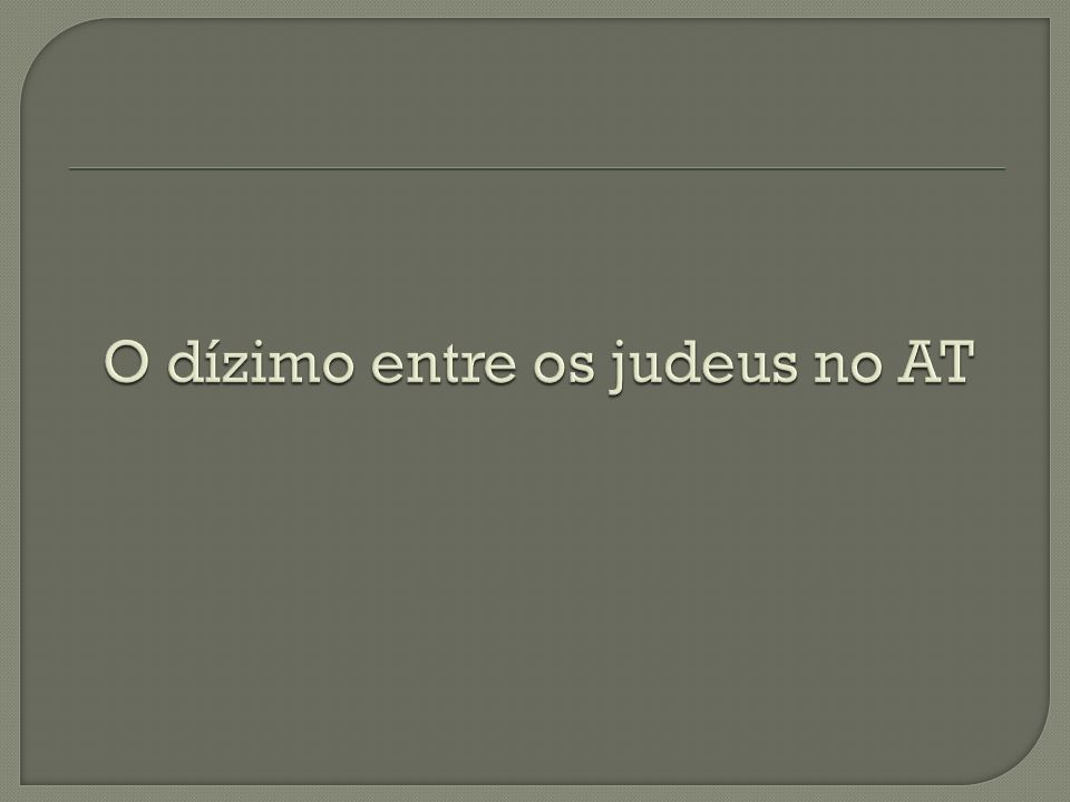 O dízimo entre os judeus no AT