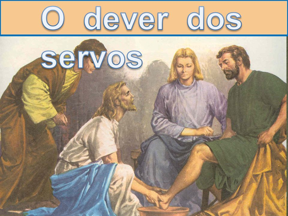O dever dos servos
