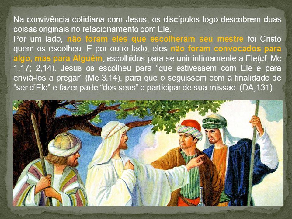 Na convivência cotidiana com Jesus, os discípulos logo descobrem duas coisas originais no relacionamento com Ele.