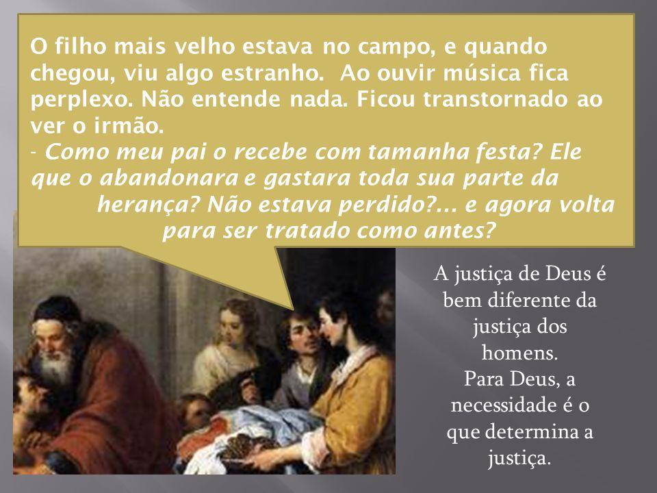 A justiça de Deus é bem diferente da justiça dos homens.