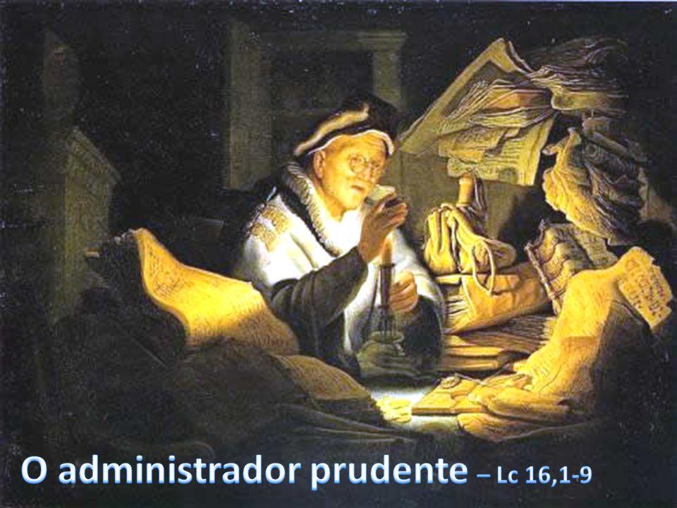 O administrador prudente – Lc 16,1-9