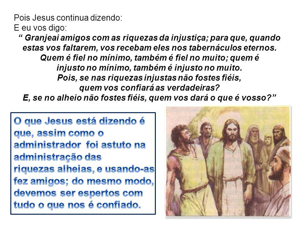 O que Jesus está dizendo é que, assim como o
