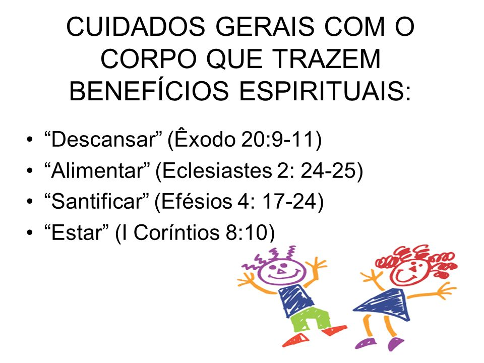 CUIDADOS GERAIS COM O CORPO QUE TRAZEM BENEFÍCIOS ESPIRITUAIS: