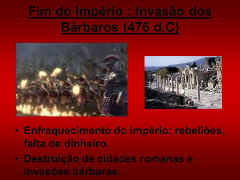 Fim do Império : Invasão dos Bárbaros (476 d.C)