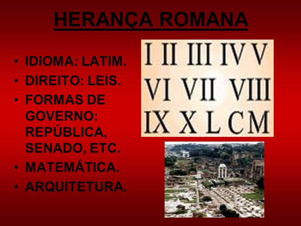 HERANÇA ROMANA IDIOMA: LATIM. DIREITO: LEIS.
