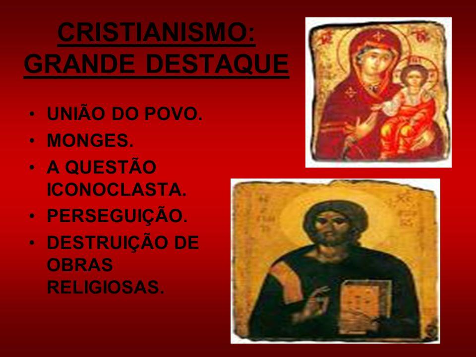 CRISTIANISMO: GRANDE DESTAQUE