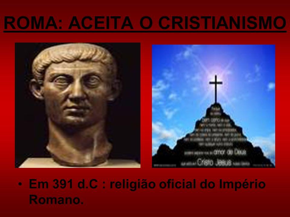 ROMA: ACEITA O CRISTIANISMO