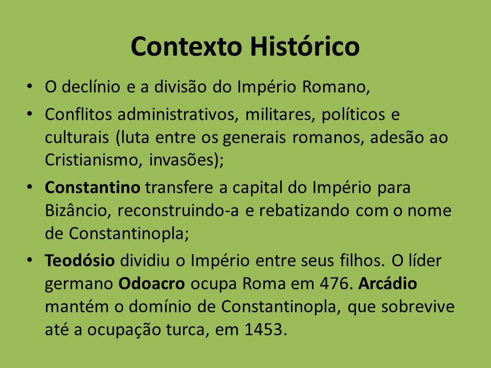 Contexto Histórico O declínio e a divisão do Império Romano,