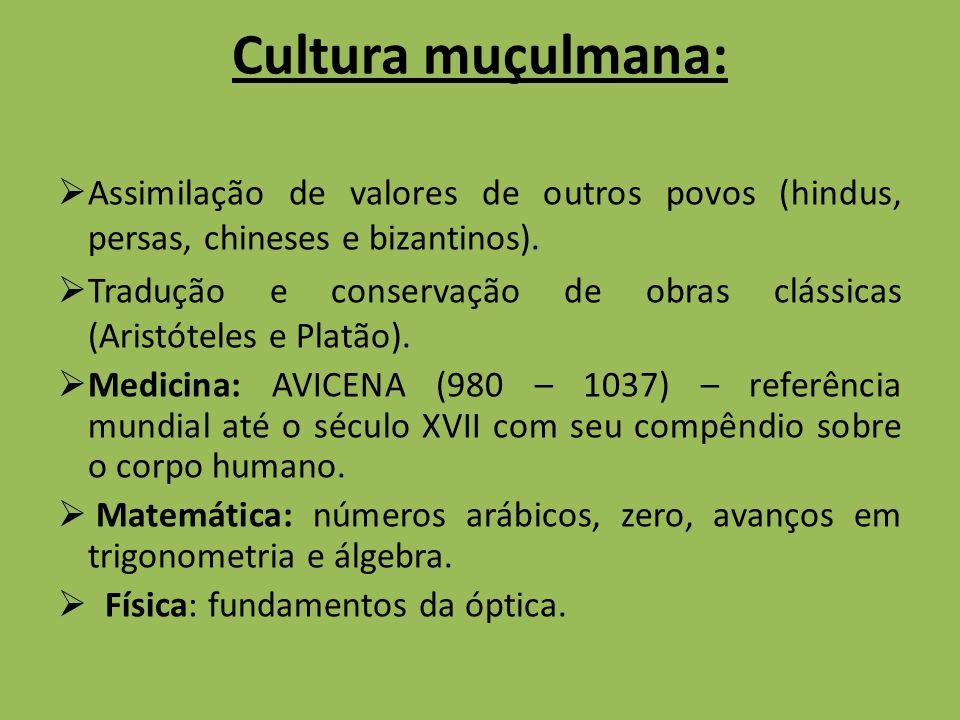 Cultura muçulmana: Assimilação de valores de outros povos (hindus, persas, chineses e bizantinos).