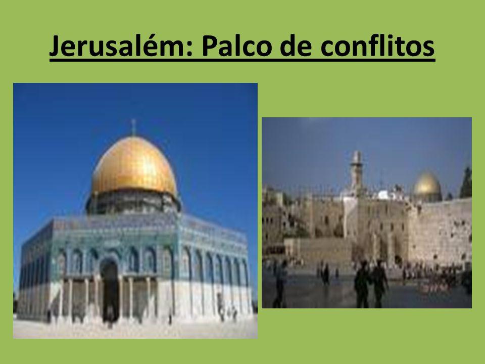 Jerusalém: Palco de conflitos