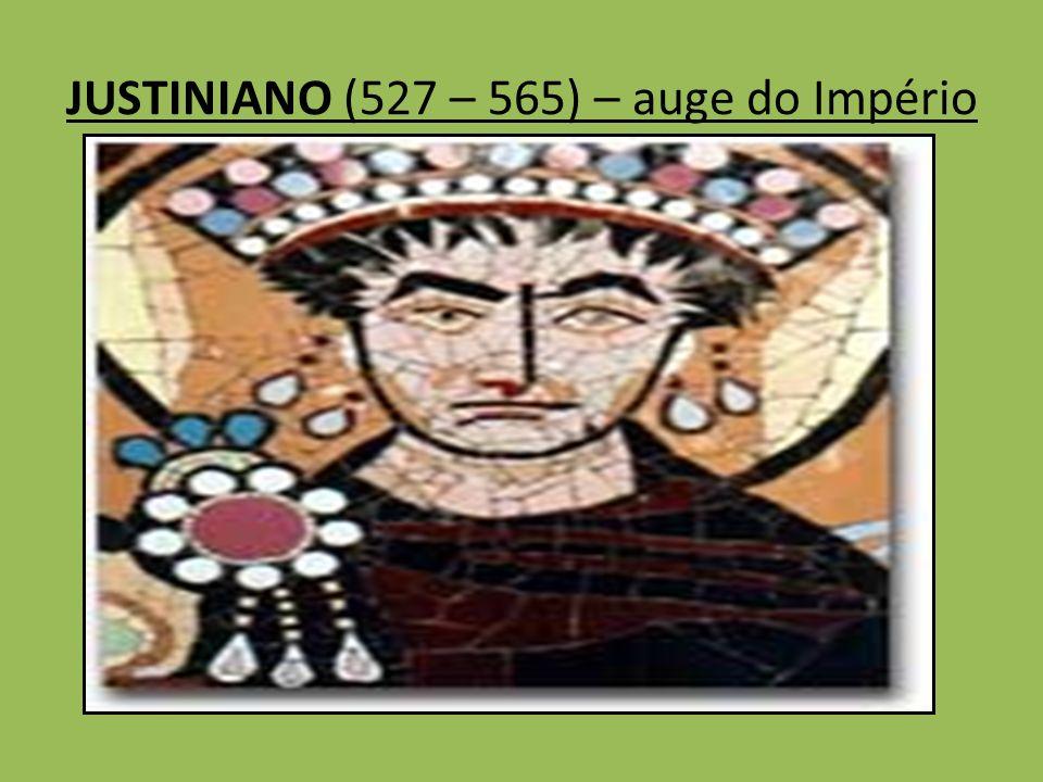JUSTINIANO (527 – 565) – auge do Império