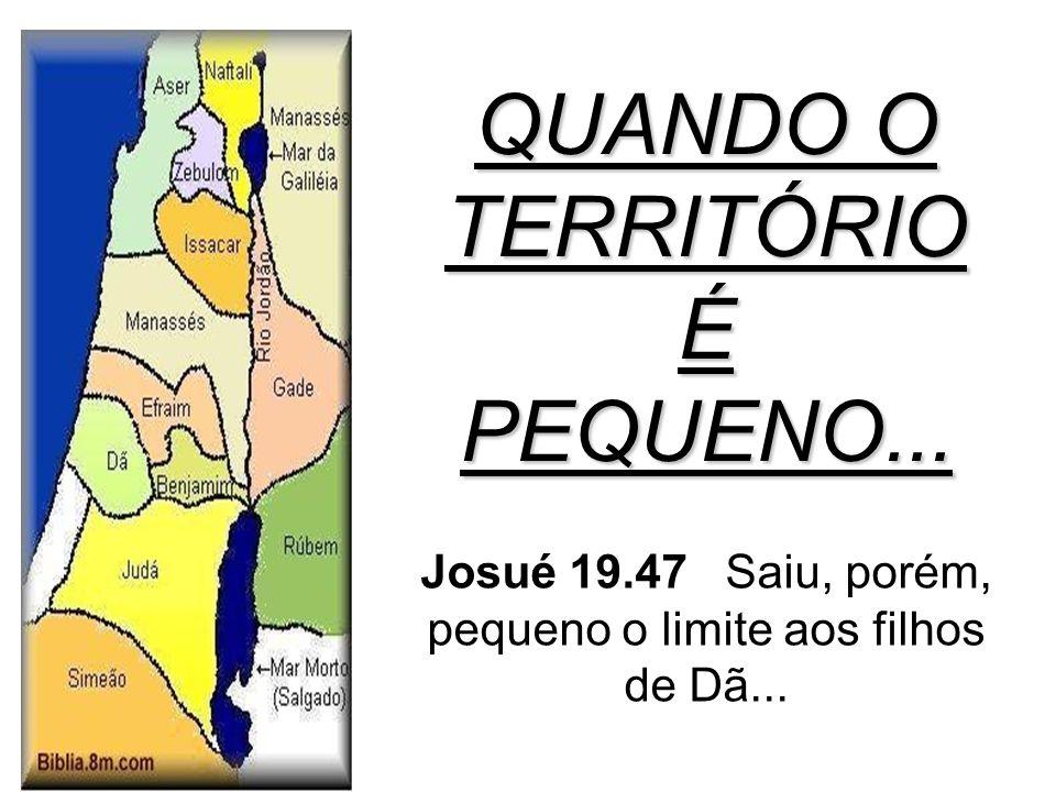 QUANDO O TERRITÓRIO É PEQUENO...