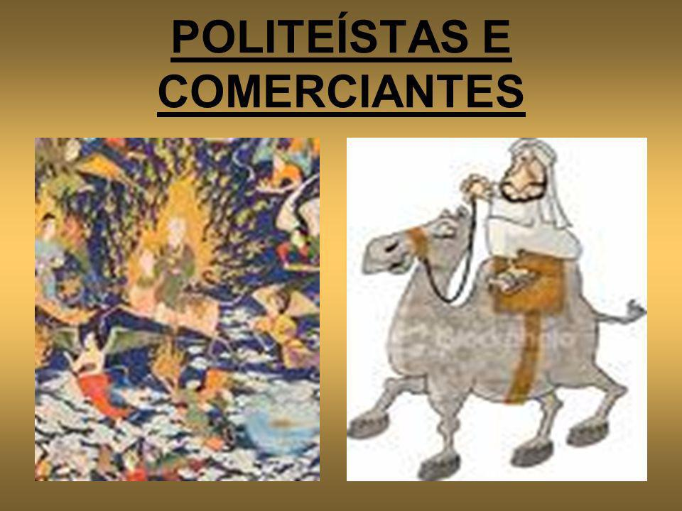 POLITEÍSTAS E COMERCIANTES