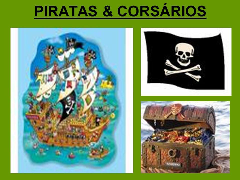 PIRATAS & CORSÁRIOS