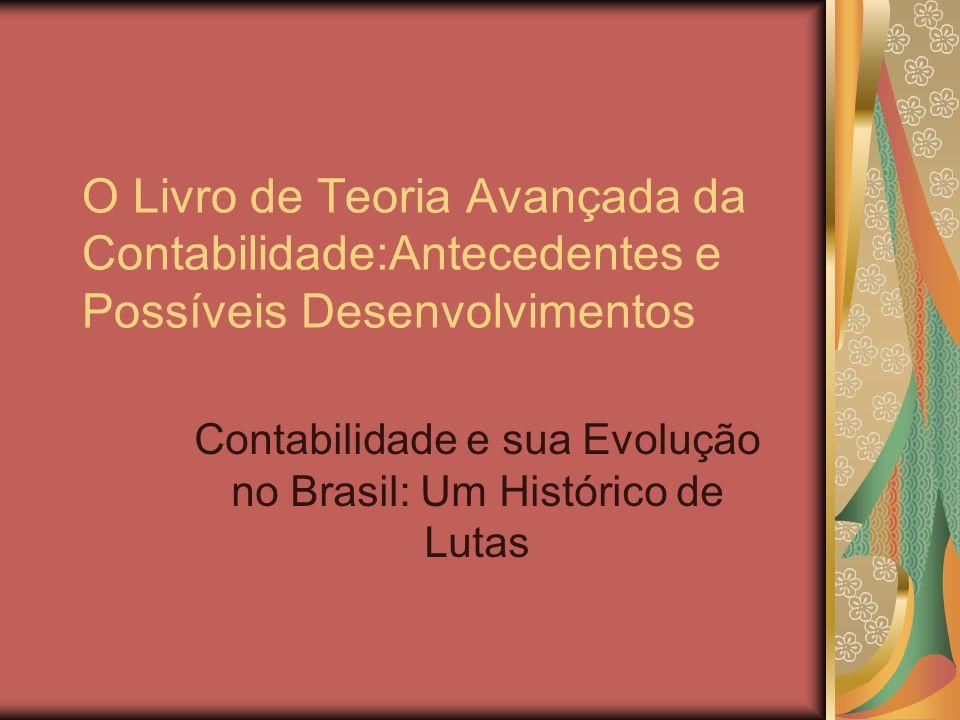 Contabilidade e sua Evolução no Brasil: Um Histórico de Lutas