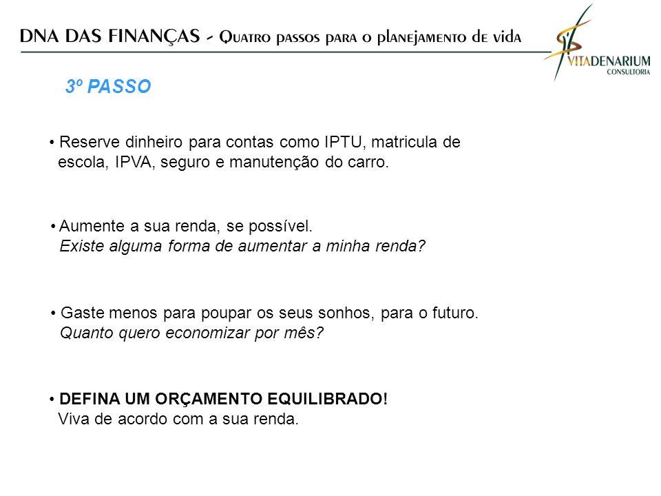 3º PASSO Reserve dinheiro para contas como IPTU, matricula de
