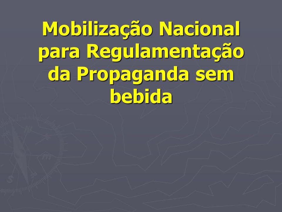 Mobilização Nacional para Regulamentação da Propaganda sem bebida