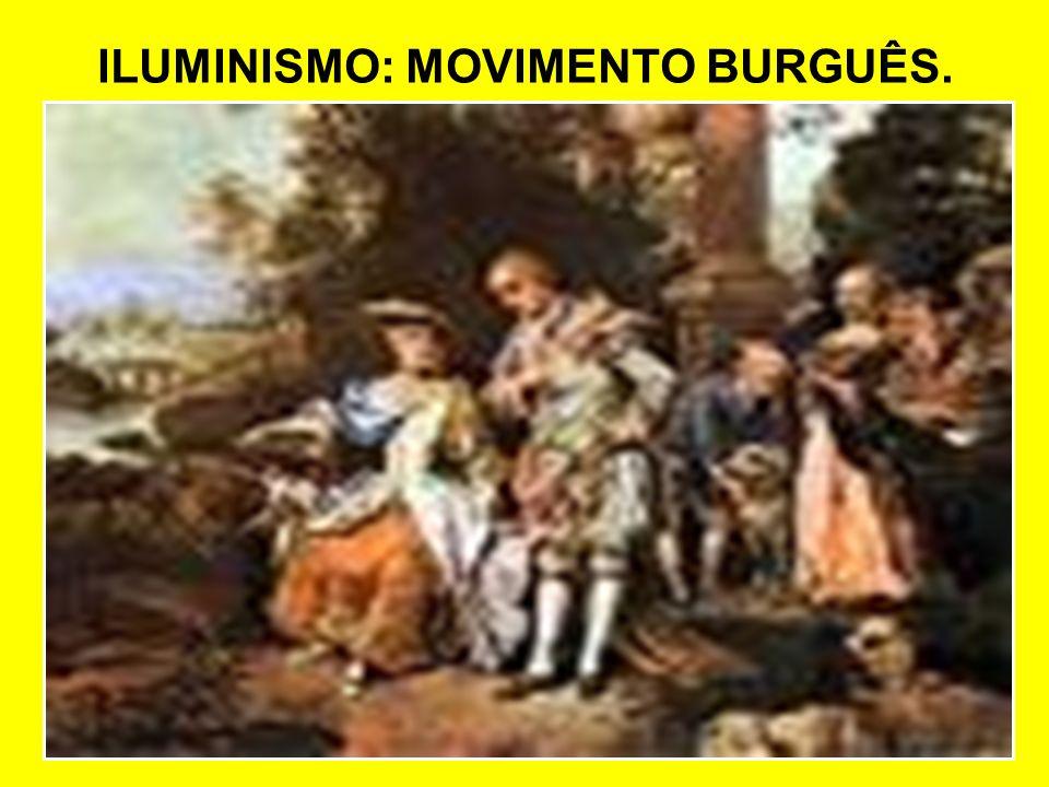 ILUMINISMO: MOVIMENTO BURGUÊS.