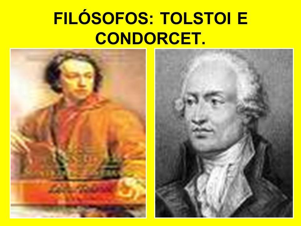 FILÓSOFOS: TOLSTOI E CONDORCET.