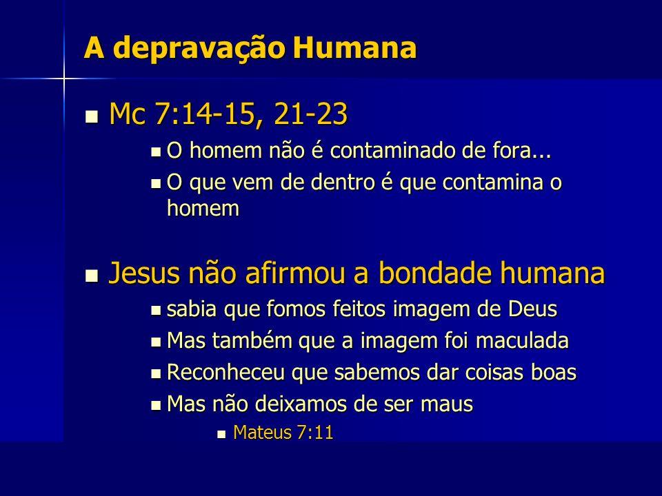 Jesus não afirmou a bondade humana