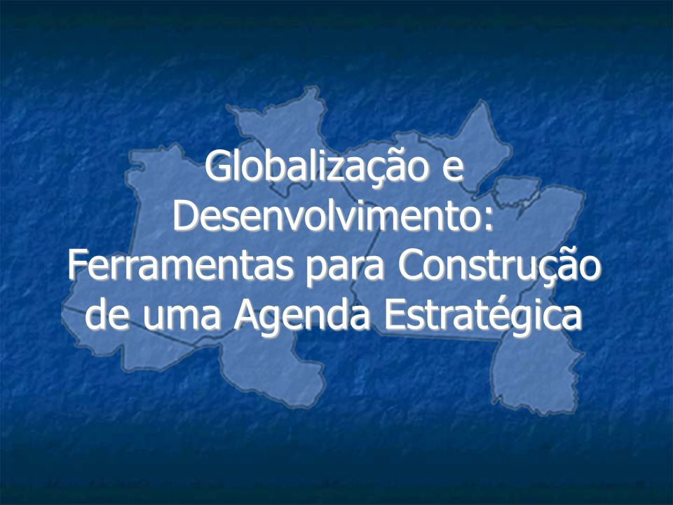 Globalização e Desenvolvimento: