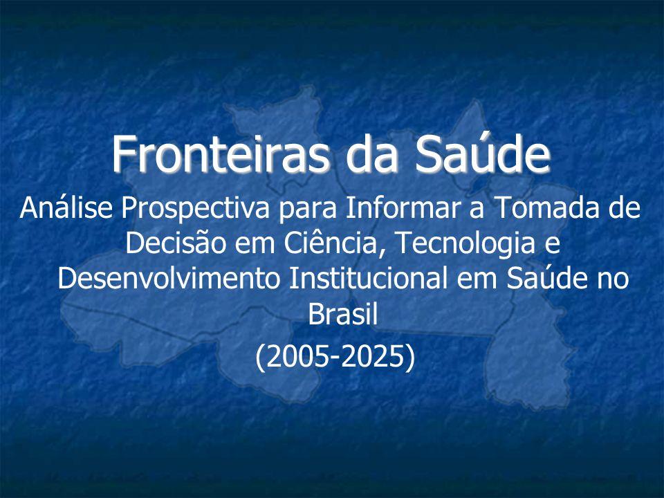 Fronteiras da Saúde Análise Prospectiva para Informar a Tomada de Decisão em Ciência, Tecnologia e Desenvolvimento Institucional em Saúde no Brasil.