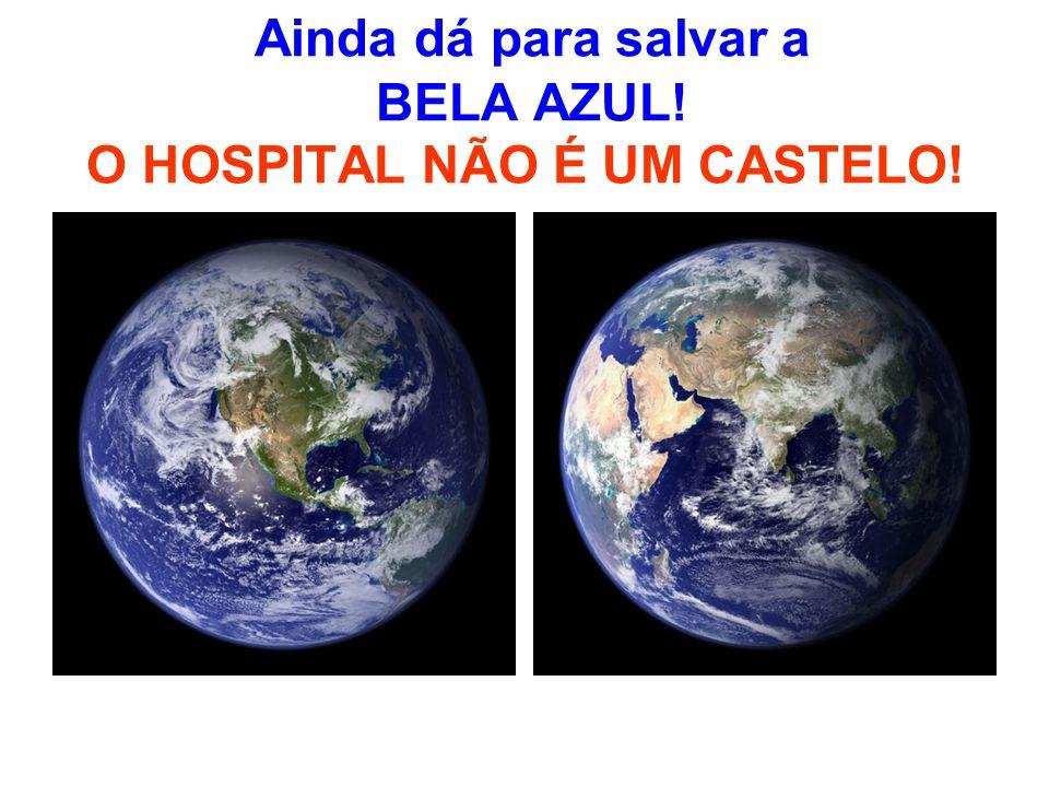 Ainda dá para salvar a BELA AZUL! O HOSPITAL NÃO É UM CASTELO!