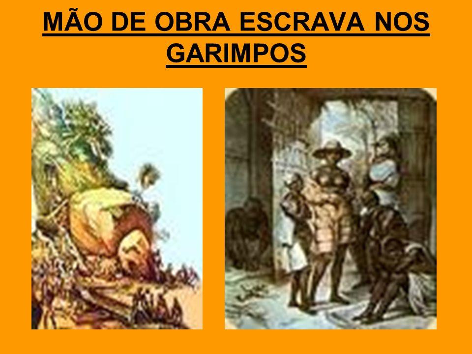 MÃO DE OBRA ESCRAVA NOS GARIMPOS