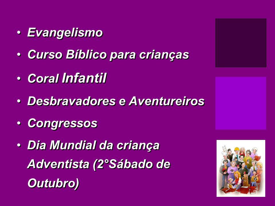Evangelismo Curso Bíblico para crianças. Coral Infantil. Desbravadores e Aventureiros. Congressos.