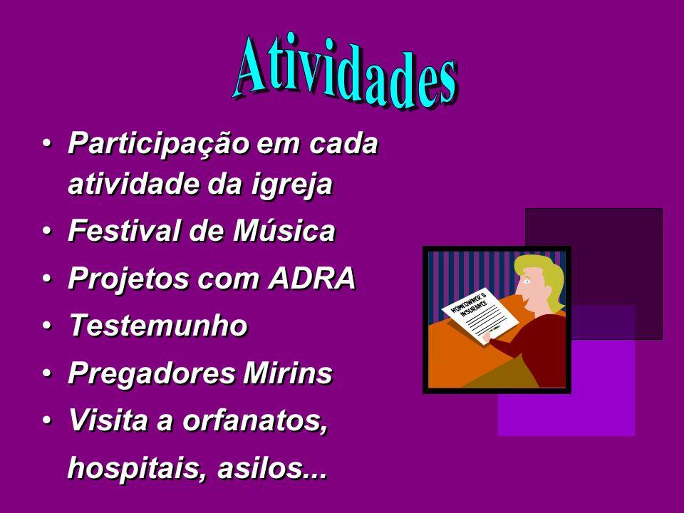 Atividades Participação em cada atividade da igreja Festival de Música