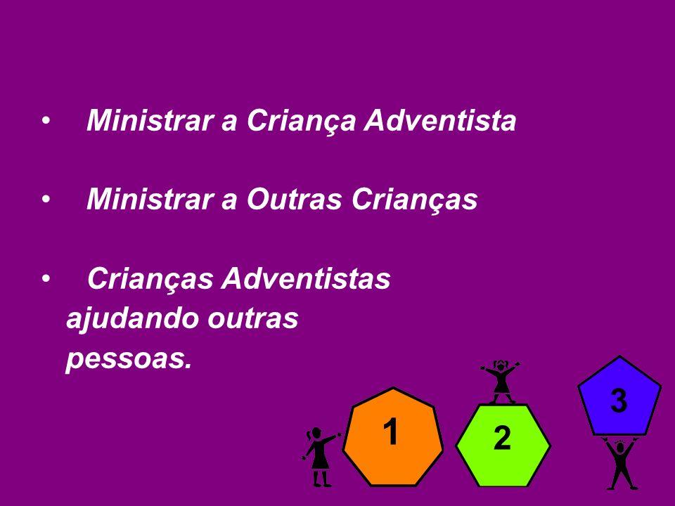 1 3 2 Ministrar a Criança Adventista Ministrar a Outras Crianças