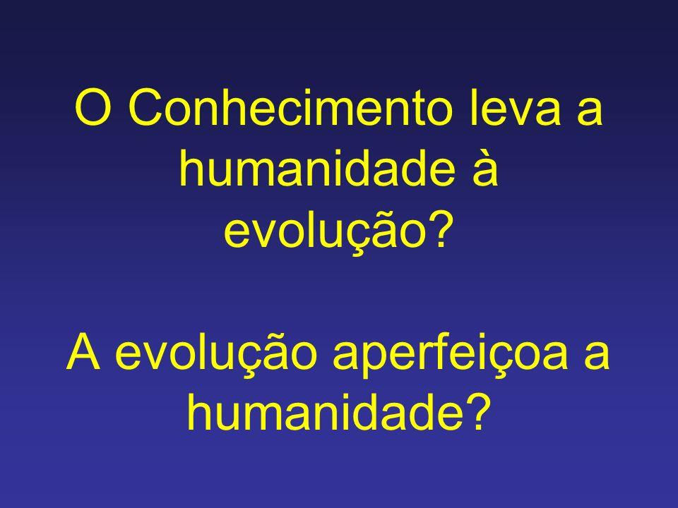 O Conhecimento leva a humanidade à evolução