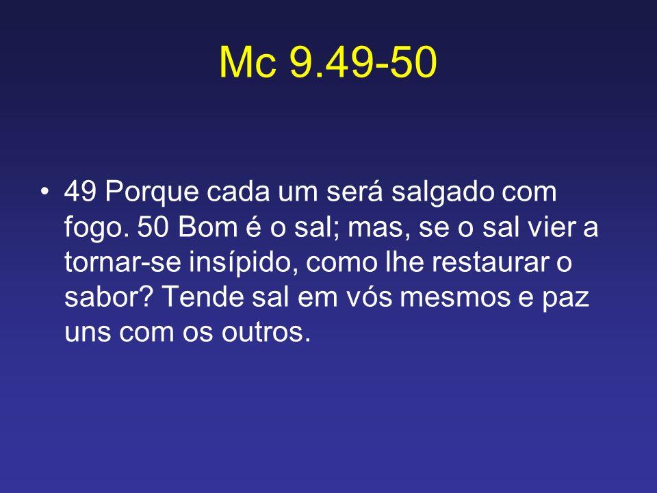 Mc 9.49-50
