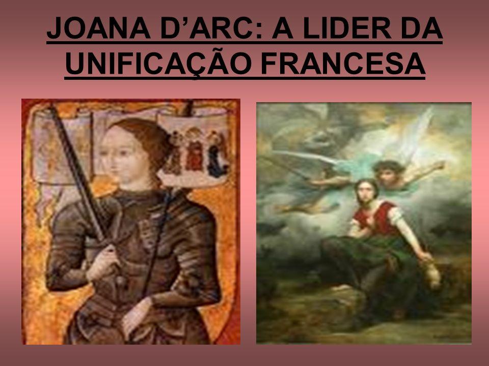 JOANA D'ARC: A LIDER DA UNIFICAÇÃO FRANCESA