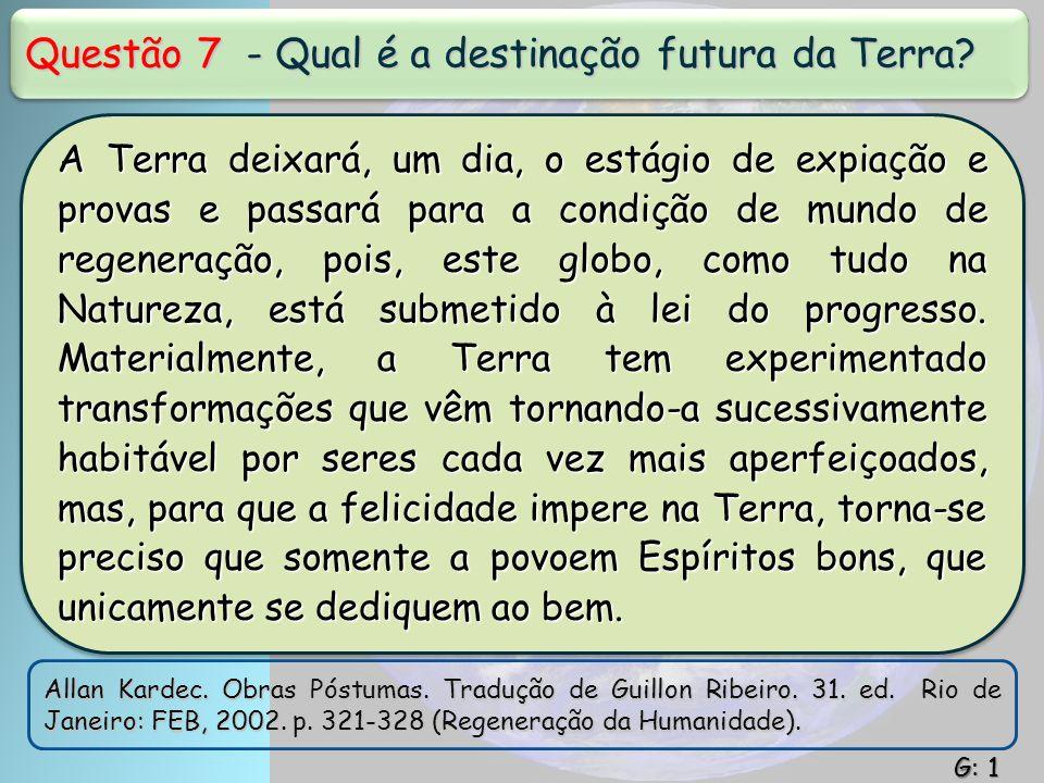 Questão 7 - Qual é a destinação futura da Terra