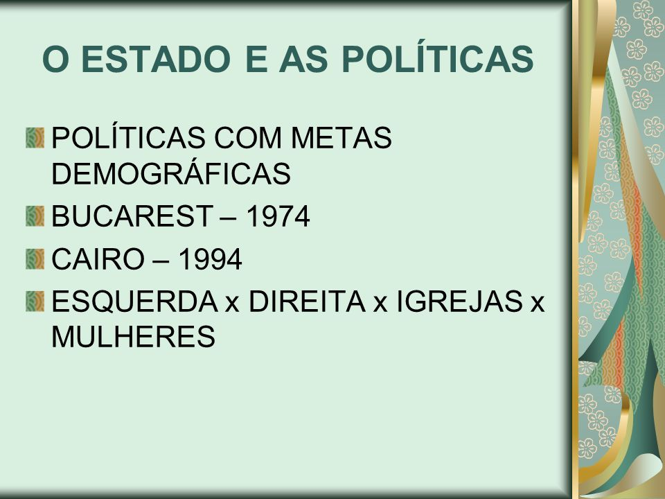 O ESTADO E AS POLÍTICAS POLÍTICAS COM METAS DEMOGRÁFICAS