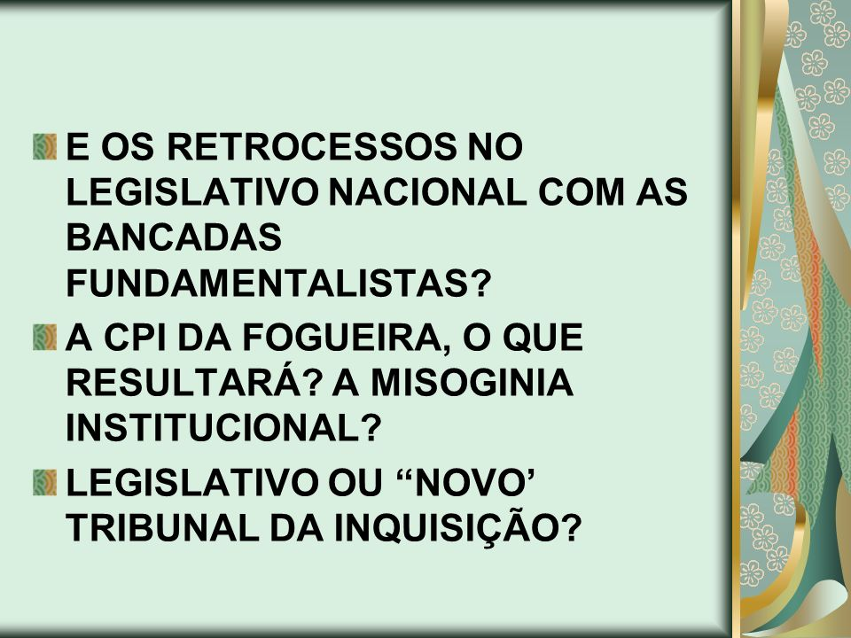 E OS RETROCESSOS NO LEGISLATIVO NACIONAL COM AS BANCADAS FUNDAMENTALISTAS