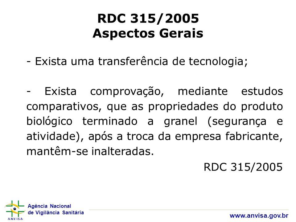 RDC 315/2005 Aspectos Gerais - Exista uma transferência de tecnologia;