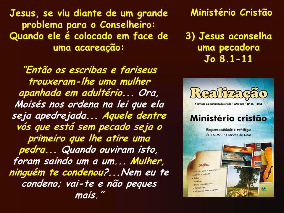 3) Jesus aconselha uma pecadora