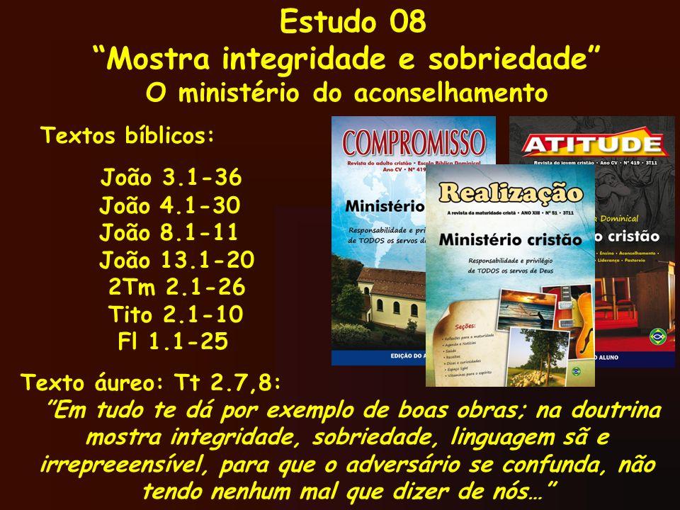 Mostra integridade e sobriedade O ministério do aconselhamento