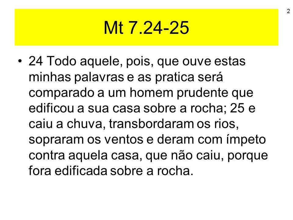 Mt 7.24-25