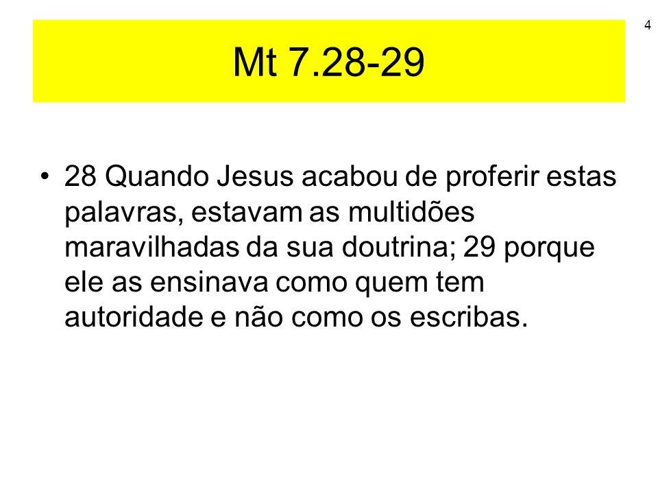 Mt 7.28-29