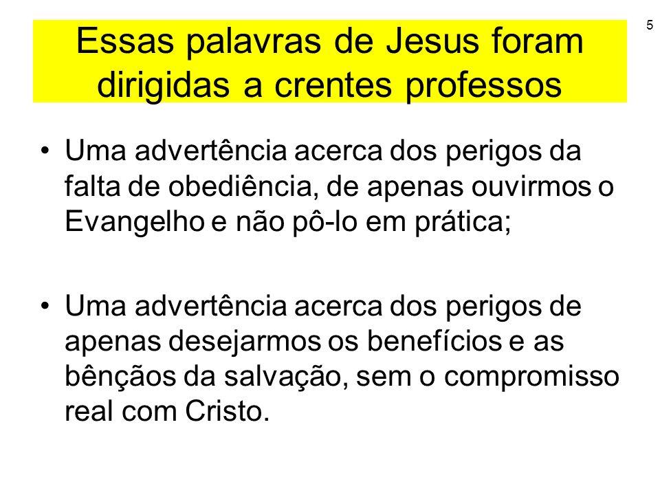 Essas palavras de Jesus foram dirigidas a crentes professos