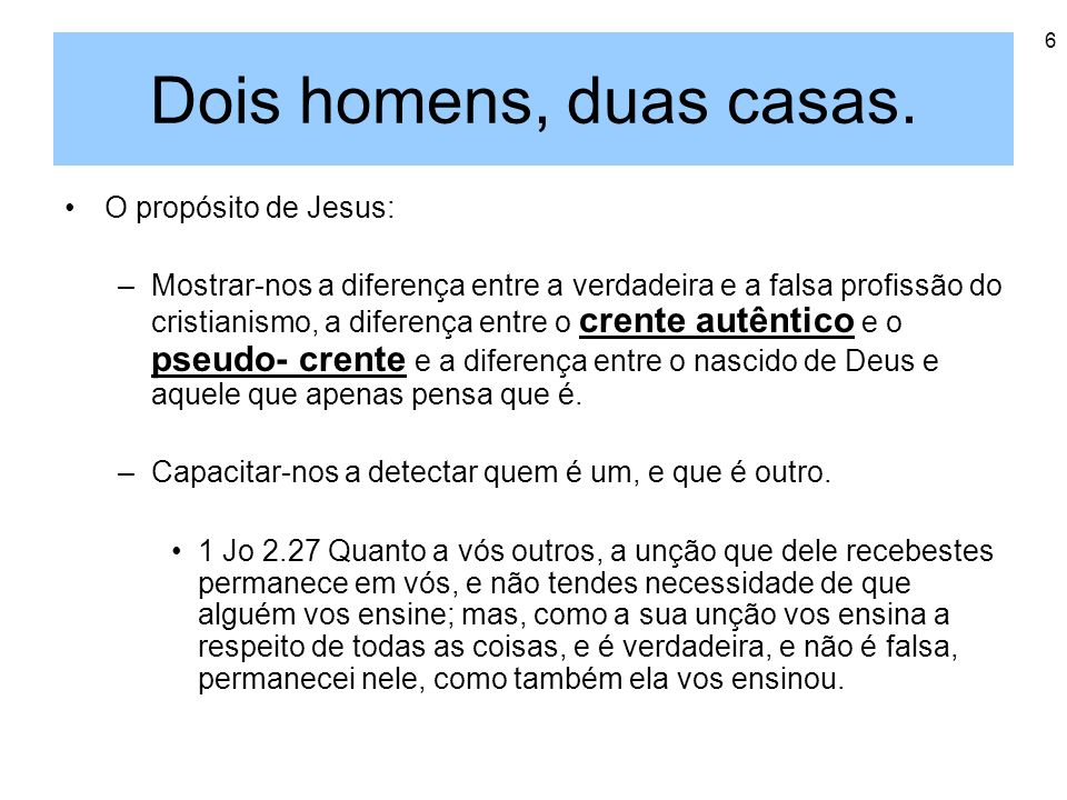 Dois homens, duas casas. O propósito de Jesus: