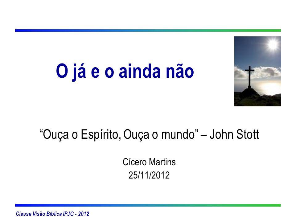 Ouça o Espírito, Ouça o mundo – John Stott Cícero Martins 25/11/2012