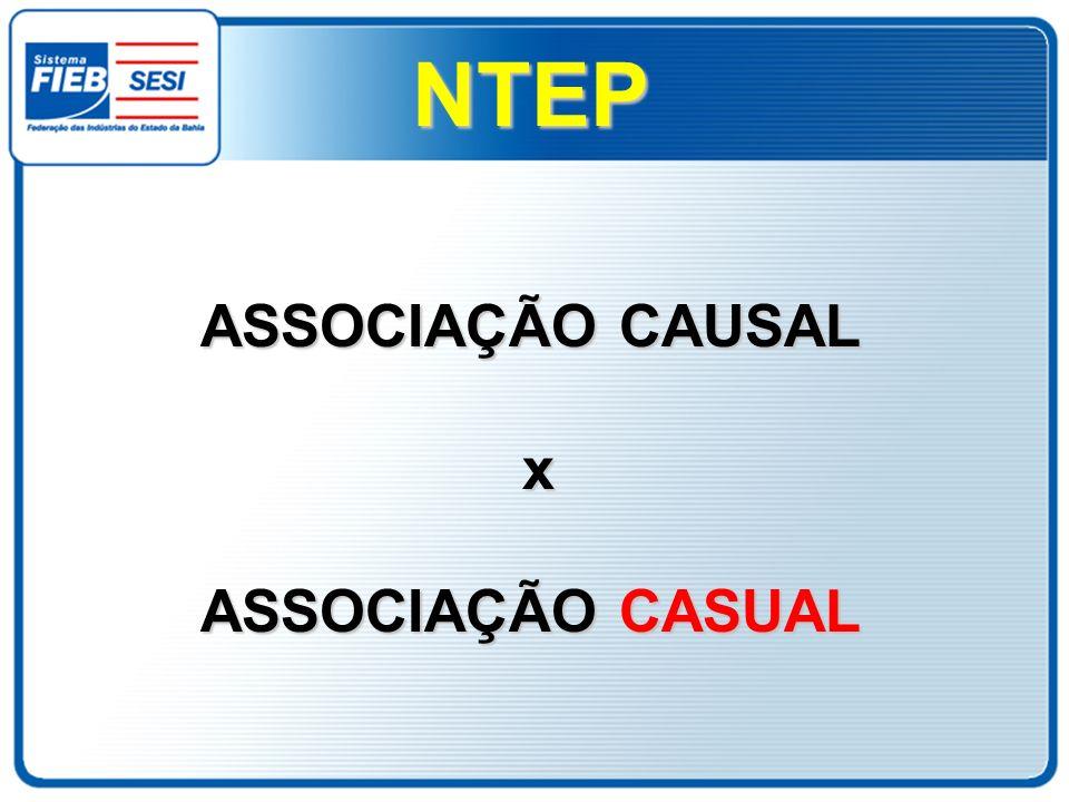 NTEP ASSOCIAÇÃO CAUSAL x ASSOCIAÇÃO CASUAL