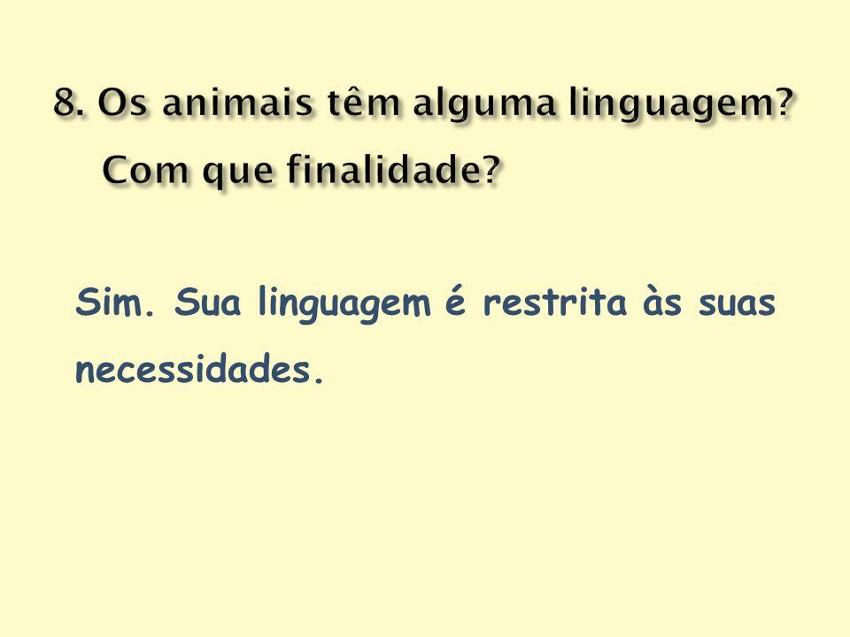 8. Os animais têm alguma linguagem Com que finalidade