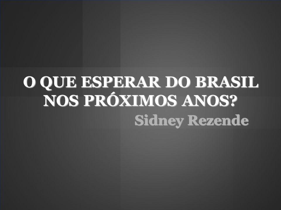 O QUE ESPERAR DO BRASIL NOS PRÓXIMOS ANOS